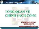 Bài giảng Tổng quan về chính sách công - Bùi Quang Xuân