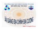 Bài giảng Địa chính đại cương - Th.S. Nguyễn Tấn Lực