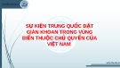 Thuyết trình: Sự kiện Trung Quốc đặt giàn khoan trong vùng biển thuộc chủ quyền của Việt Nam