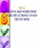 Bài giảng Ngữ văn lớp 9 Tiết 4: Sử dụng một số biện pháp nghệ thuật trong văn bản thuyết minh - GV. Minh Nguyễn Thị Loan