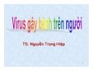 Bài giảng Virus gây bệnh trên người - TS. Nguyễn Trọng Hiệp
