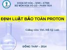 Bài giảng Định luật bảo toàn proton - ThS. Hồ Sỹ Linh