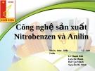 Thuyết trình: Công nghệ sản xuất Nitrobenzen & Anilin
