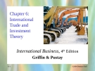 International Business - Chapter 6: International Trade and Investment Theory