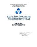 Báo cáo Công nghệ chế biến rau trái: Mứt đông - Ths. Tôn Nữ Minh Nguyệt