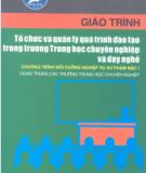 Giáo trình Tổ chức và quản lý quá trình đào tạo trong trường trung học chuyên nghiệp và dạy nghề: Phần 1 - NXB Hà Nội