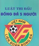Ebook Luật thi đấu bóng đá 5 người: Phần 2 - NXB Thể dục Thể thao