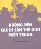 Du lịch Việt Nam - Đường đến các di sản thế giới miền Trung: Phần 1