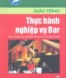 Giáo trình Thực hành nghiệp vụ bar: Phần 2 - Nguyễn Thị Thanh Hải