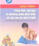 Giáo trình Tiếng việt, văn học và phương pháp phát triển cho trẻ dưới 6 tuổi: Phần 2 - NXB Hà Nội