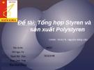 Đề tài: Tổng hợp Styren và sản xuất PolyStyren