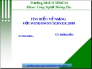 Báo cáo: Tìm hiểu về mạng với windown server 2008