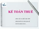 Bài giảng Kế toán thuế: Chương 1 - GV. Nguyễn Ngọc Thủy
