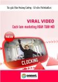 Cách làm marketing hoàn toàn mới bằng Viral video