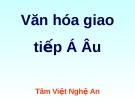 Bài giảng Văn hóa giao tiếp Á Âu - Tâm Việt Nghệ An