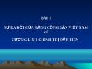 Bài giảng Đường lối cách mạng của Đảng Cộng sản Việt Nam: Bài I