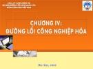 Bài giảng Đường lối cách mạng của Đảng Cộng sản Việt Nam: Chương IV