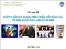 Bài giảng Đường lối cách mạng của Đảng Cộng sản Việt Nam: Chương VII