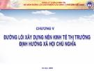 Bài giảng Đường lối cách mạng của Đảng Cộng sản Việt Nam: Chương V