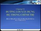 Bài giảng Đường lối cách mạng của Đảng Cộng sản Việt Nam: Chương VI
