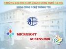 Bài giảng Microsoft access 2010: Chương 1 - ĐH Kinh doanh Công nghệ Hà Nội