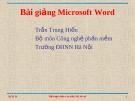 Bài giảng Microsoft Word - Trần Trung Hiếu