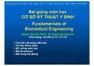 Bài giảng Cơ sở kỹ thuật y sinh: Chương mở đầu - TS. Huỳnh Quang Linh