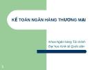 Bài giảng Kế toán ngân hàng thương mại - ĐH Kinh tế Quốc dân