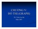 Bài giảng Cấu trúc dữ liệu: Chương 5 - TS. Trần Cao Đệ