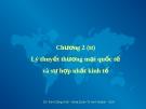 Bài giảng Chương 2 (tt): Lý thuyết thương mại quốc tế  và sự hợp nhất kinh tế - Đinh Công Khải