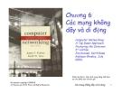 Bài giảng Mạng máy tính: Chương 6 - J.F Kurose &  K.W. Ross