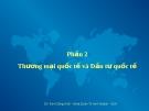 Phần 2: Thương mại quốc tế và Đầu tư quốc tế - Đinh Công Khải