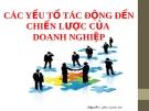 Bài giảng Các yếu tố tác động đến chiến lược của doanh nghiệp