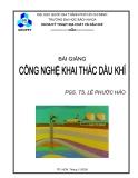Bài giảng Công nghệ khai thác dầu khí - PGS.TS. Lê Phước Hảo