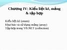 Bài giảng VB.net - Chương 4: : Kiểu liệt kê, mảng & tập hợp