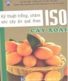 Ebook Kỹ thuật trồng và chăm sóc cây ăn quả theo ISO (Quyển 5: cây xoài): Phần 1 - NXB Lao động - Xã hội