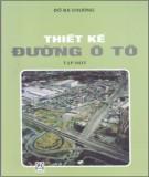Giáo trình Thiết kế đường ôtô (Tập một): Phần 1 - GS.TS. Đỗ Bá Chương