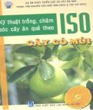 Ebook Kỹ thuật trồng, chăm sóc cây ăn quả theo ISO (Quyển 1: Cây có múi): Phần 1 - NXB Lao động Xã hội