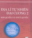Giáo trình Địa lí tự nhiên đại cương 2 (Khí quyển và thủy quyển): Phần 1 - Hoàng Ngọc Oanh (chủ biên)