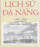 Ebook Lịch sử Đà Nẵng (1858-1945): Phần 2 - TS. Ngô Văn Minh (chủ biên)