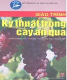 Giáo trình Kỹ thuật trồng cây ăn quả: Phần 1 - KS. Phạm Văn Duệ