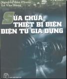 Giáo trình Sửa chữa thiết bị Điện - Điện tử dân dụng: Phần 1 - Nguyễn Tấn Phước, Lê Văn Bằng