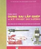 Giáo trình Dung sai lắp ghép và Kỹ thuật đo lường: Phần 2 - PGS.TS. Ninh Đức Tốn, Nguyễn Thị Xuân Bảy