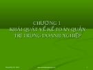 Bài giảng Kế toán quản trị - Chương 1: Khái quát về kế toán quản trị trong doanh nghiệp