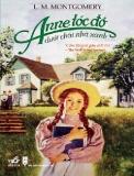 Ebook Tiểu thuyết Anne tóc đỏ dưới chái nhà xanh - L.M. Montgomery