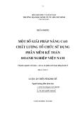 Luận án tiến sĩ kinh tế: Một số giải pháp nâng cao chất lượng tổ chức sử dụng phần mềm kế toán doanh nghiệp Việt Nam