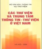 Ebook Các thư viện và trung tâm thông tin - thư viện ở Việt Nam: Phần 2 - Nguyễn Thị Ngọc Thuần (chủ biên)