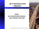 Bài giảng Quy hoạch giao thông đô thị - Bài 3: Quy hoạch hệ thống giao thông đô thị