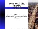 Bài giảng Quy hoạch giao thông đô thị - Bài 1: Khái niệm về giao thông đô thị
