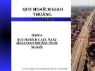 Bài giảng Quy hoạch giao thông đô thị - Bài 4: Quy hoạch các mối giao thông đối ngoại